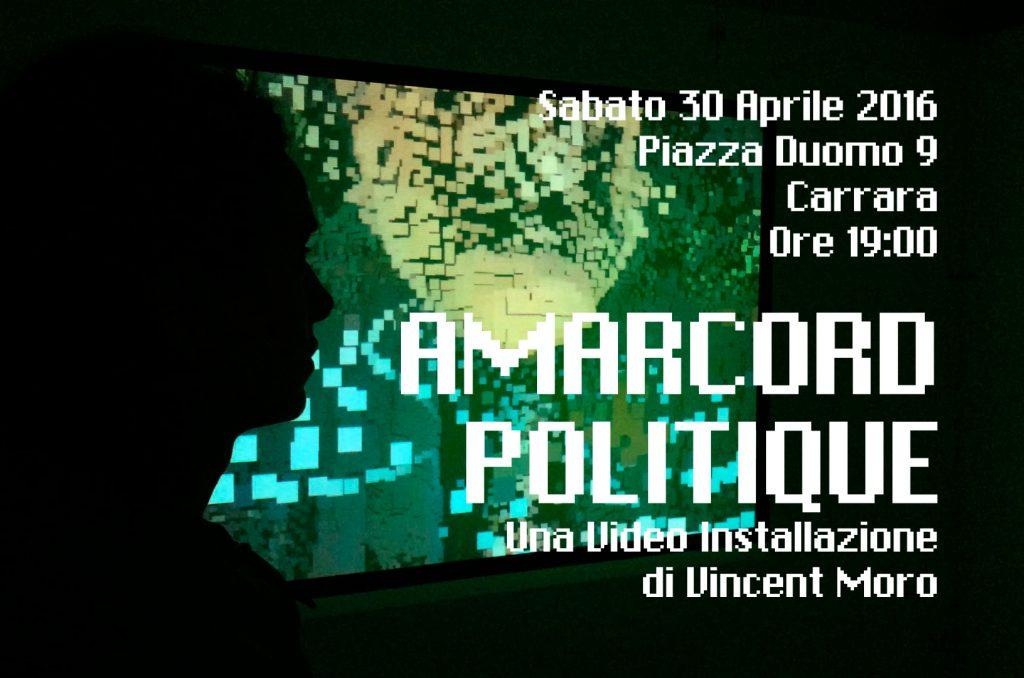 """Invito Vernissage Video Installazione """"Amarcord Politique"""", Sabato 30 Aprile, Piazza Duomo 9, Carrara"""